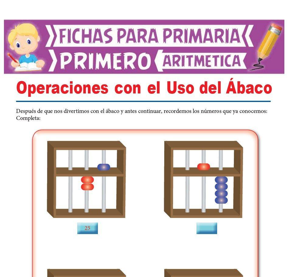 Ficha de Operaciones con el Uso del Ábaco para Primer Grado de Primaria