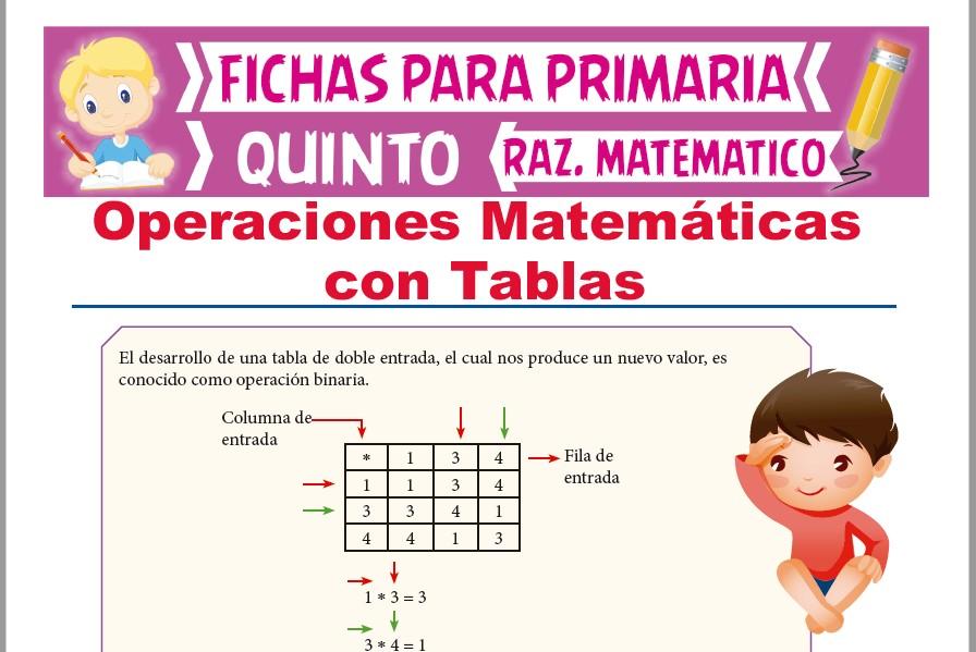 Ficha de Ejercicios de Operaciones Matemáticas con Tablas para Quinto Grado de Primaria