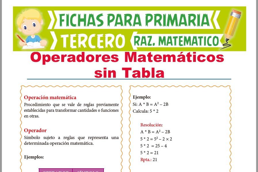 Ficha de Ejercicios de Operadores Matemáticos sin Tabla para Tercer Grado de Primaria