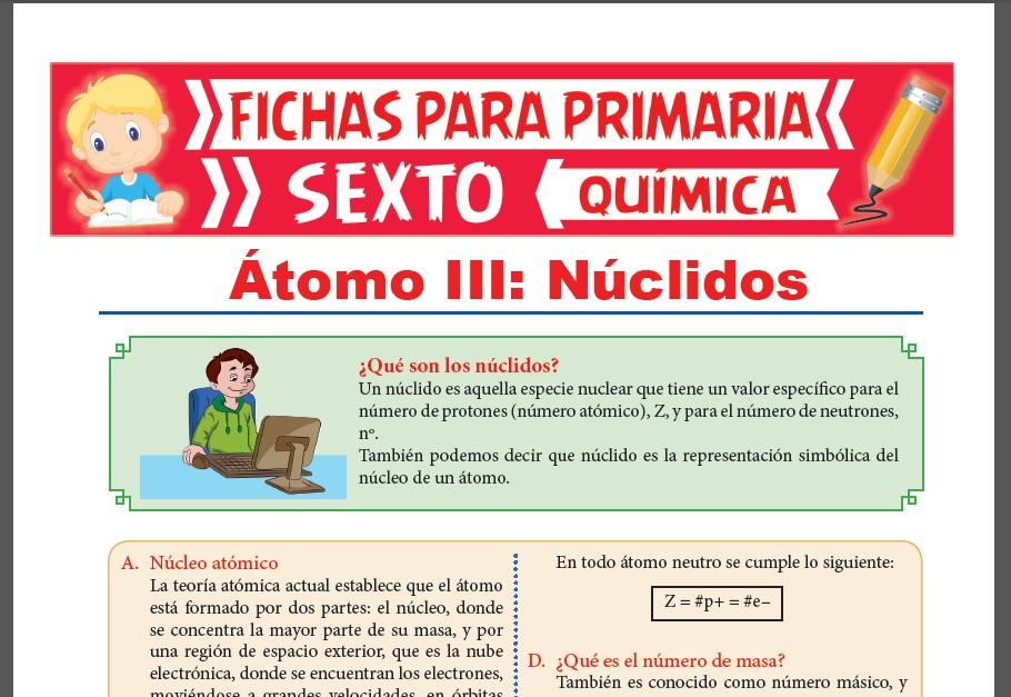 Ficha de Los Núclidos para Sexto Grado de Primaria