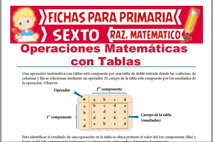 Ficha de Práctica de Operadores Matemáticos con Tablas para Sexto de Primaria