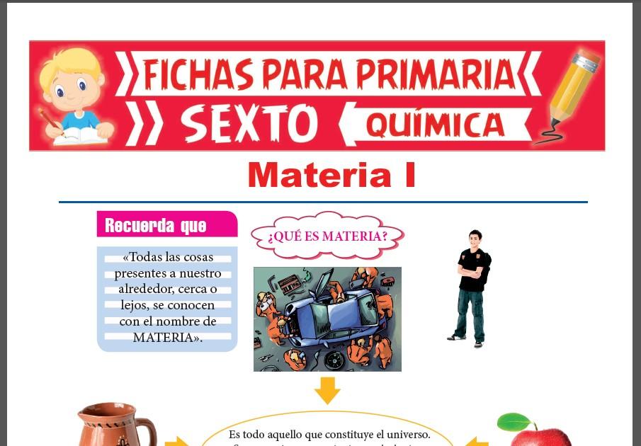 Ficha de Propiedades Generales de la Materia ejemplos para Sexto Grado de Primaria