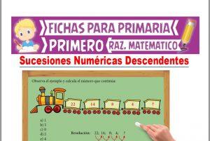 Ficha de Sucesiones Numéricas Descendentes para Primer Grado de Primaria