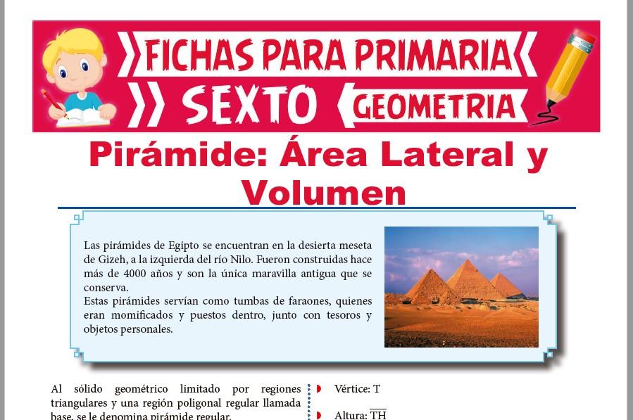 Ficha de Área Lateral y Volumen de la Pirámide para Sexto de Primaria