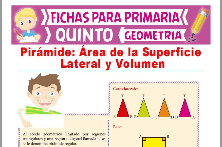 Ficha de Área Superficial y Volumen de las Pirámides para Quinto Grado de Primaria