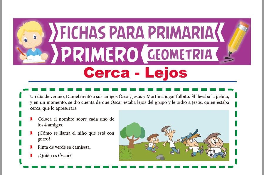 Ficha de Cerca y Lejos para Primer Grado de Primaria