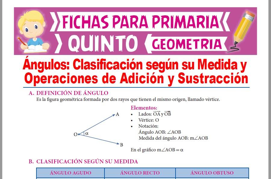 Ficha de Clasificación y Operaciones de Ángulos para Quinto Grado de Primaria