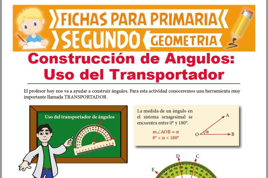 Ficha de Construcción de Ángulos Utilizando el Transportador para Segundo Grado de Primaria