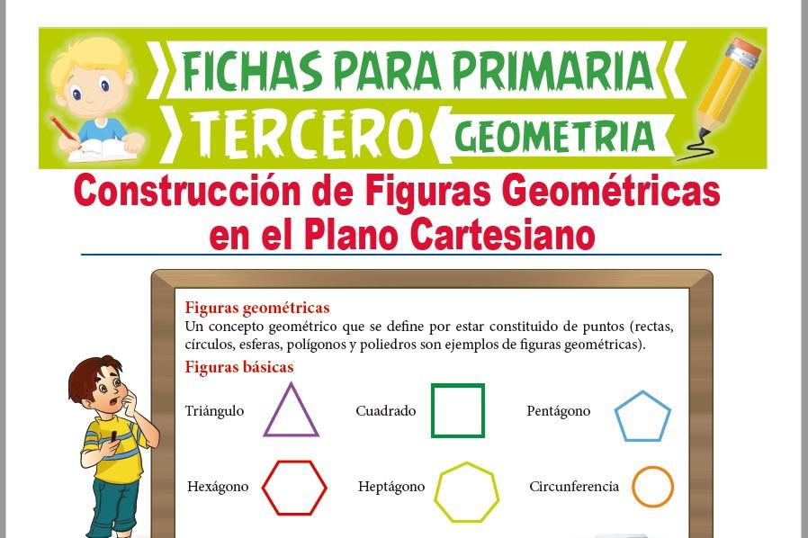 Ficha de Construcción de Figuras Geométricas en el Plano para Tercer Grado de Primaria