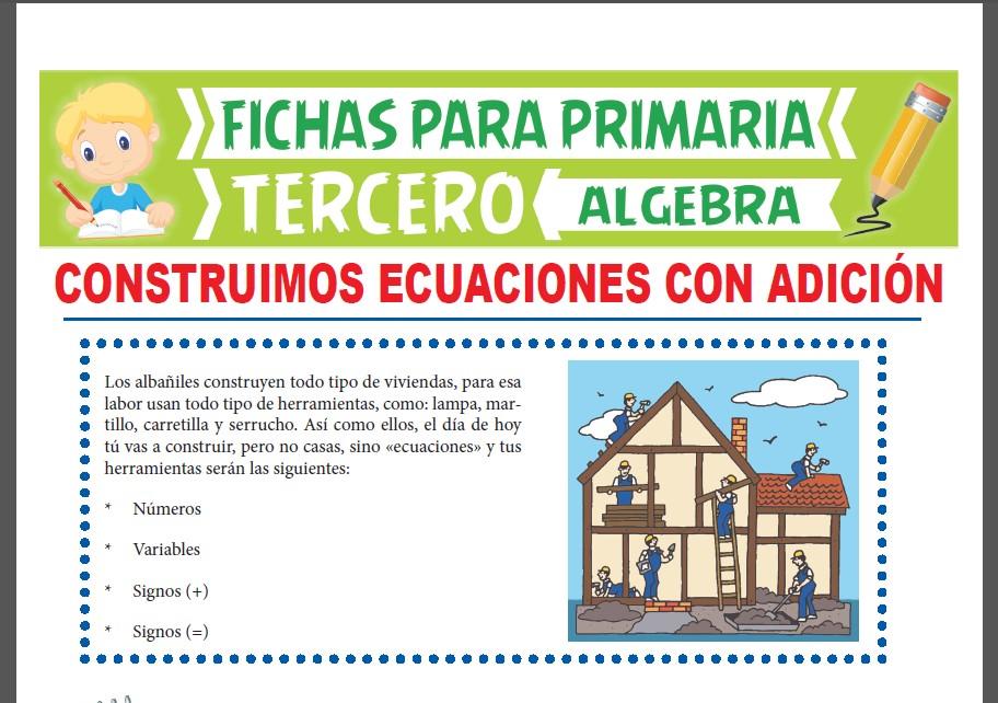 Ficha de Construimos Ecuaciones con Adición para Tercer Grado de Primaria