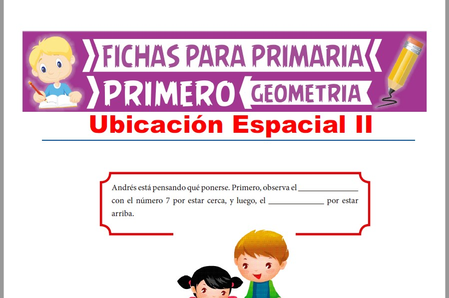 Ficha de Ejercicios de Ubicación Espacial para Primer Grado de Primaria