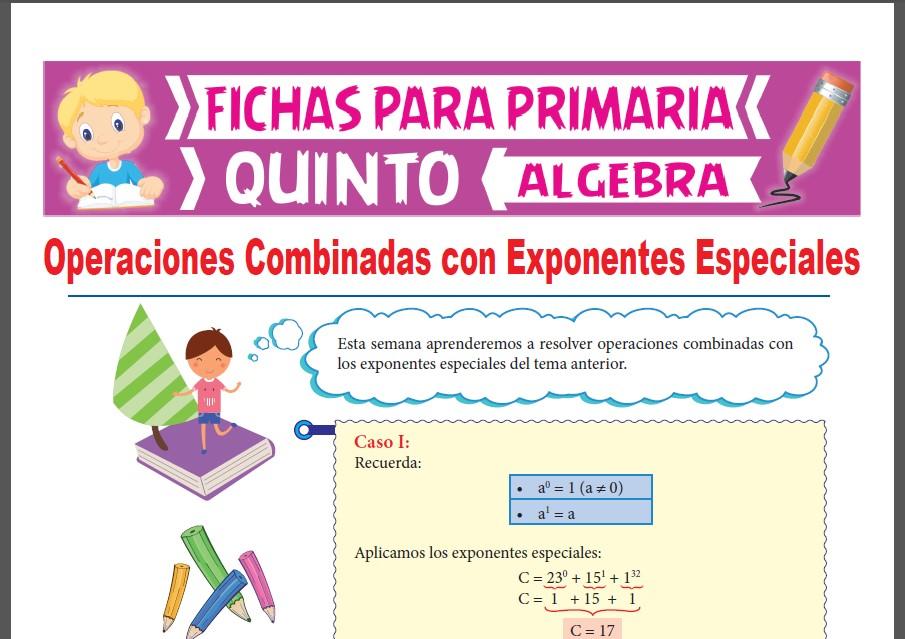 Ficha de Operaciones Combinadas con Exponentes Especiales para Quinto Grado de Primaria