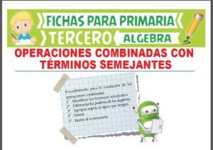 Ficha de Operaciones Combinadas con Términos Semejantes para Tercer Grado de Primaria