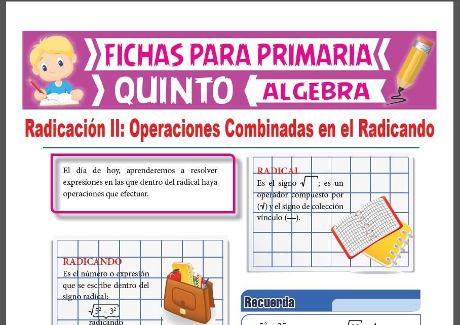 Ficha de Operaciones Combinadas en el Radicando para Quinto Grado de Primaria