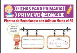 Ficha de Planteo de Ecuaciones con Adición Hasta el 50 para Primer Grado de Primaria