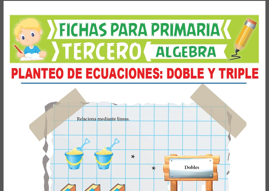 Ficha de Planteo de Ecuaciones con Dobles y Triples para Tercer Grado de Primaria