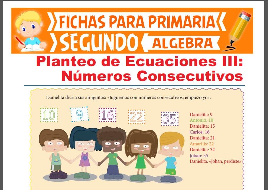Ficha de Planteo de Ecuaciones con Números Consecutivos para Segundo Grado de Primaria