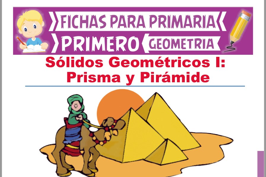 Ficha de Prisma y Pirámide para Primer Grado de Primaria