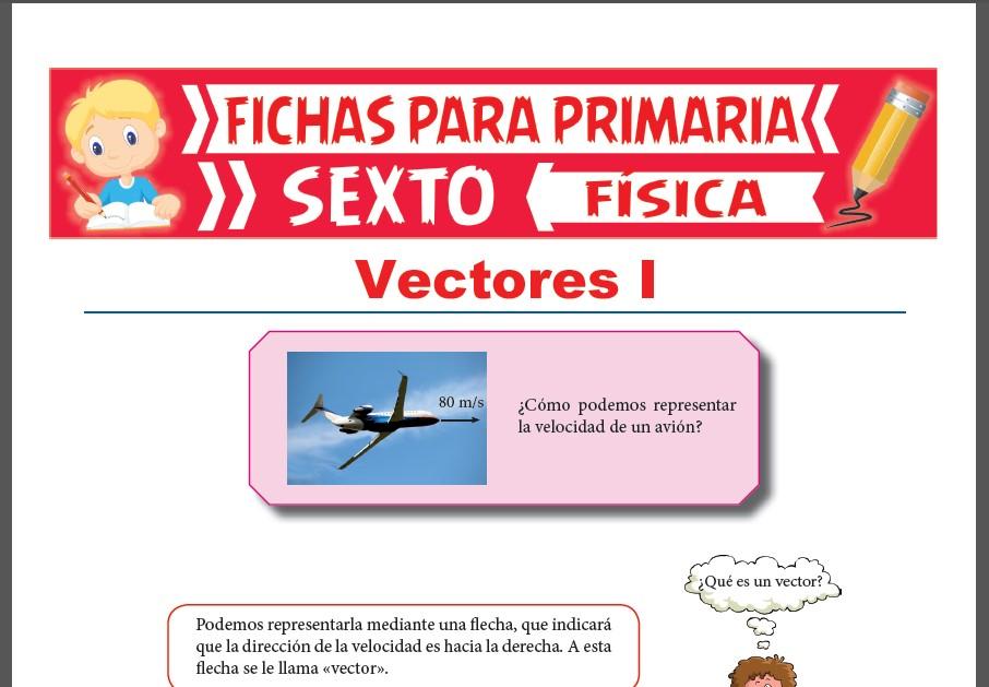 Ficha de Que es un Vector para Sexto Grado de Primaria