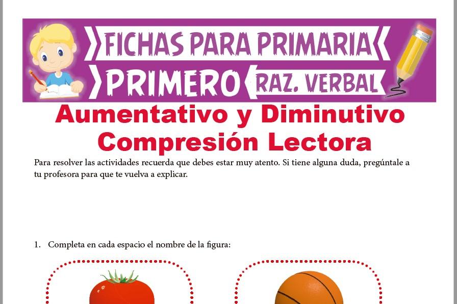 Ficha de Conociendo el Aumentativo y Diminutivo para Primer Grado de Primaria