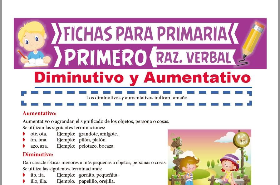 Ficha de Diminutivo y Aumentativo para Primer Grado de Primaria