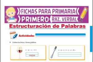 Ficha de Estructuración de Palabras para Primer Grado de Primaria