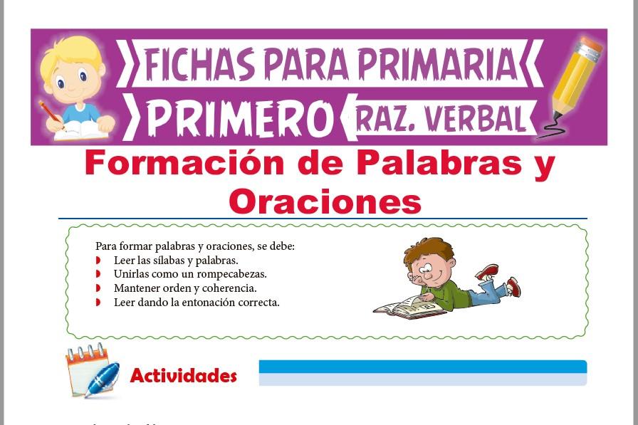 Ficha de Formación de Palabras y Oraciones para Primer Grado de Primaria