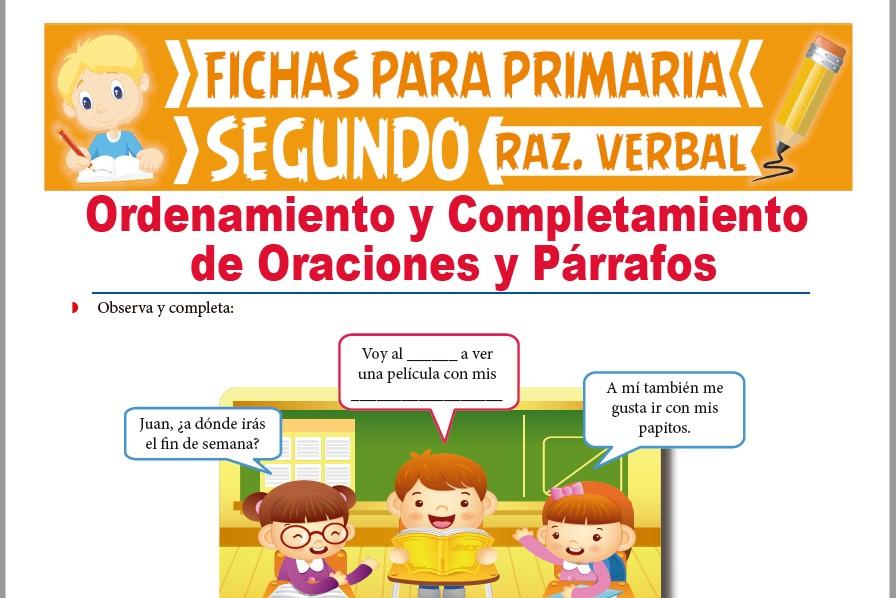 Ficha de Ordenamiento y Completamiento de Oraciones para Segundo Grado de Primaria
