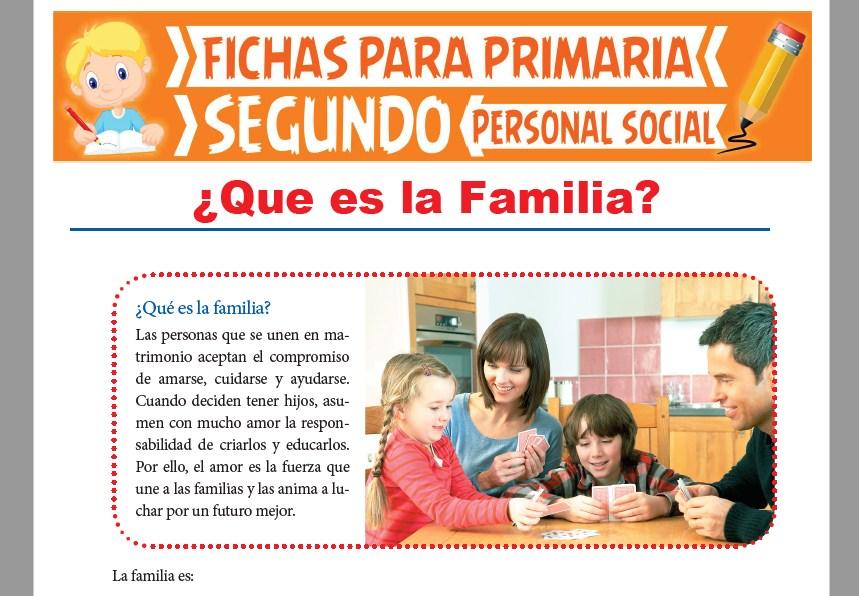 Ficha de ¿Qué es la familia? para Segundo Grado de Primaria
