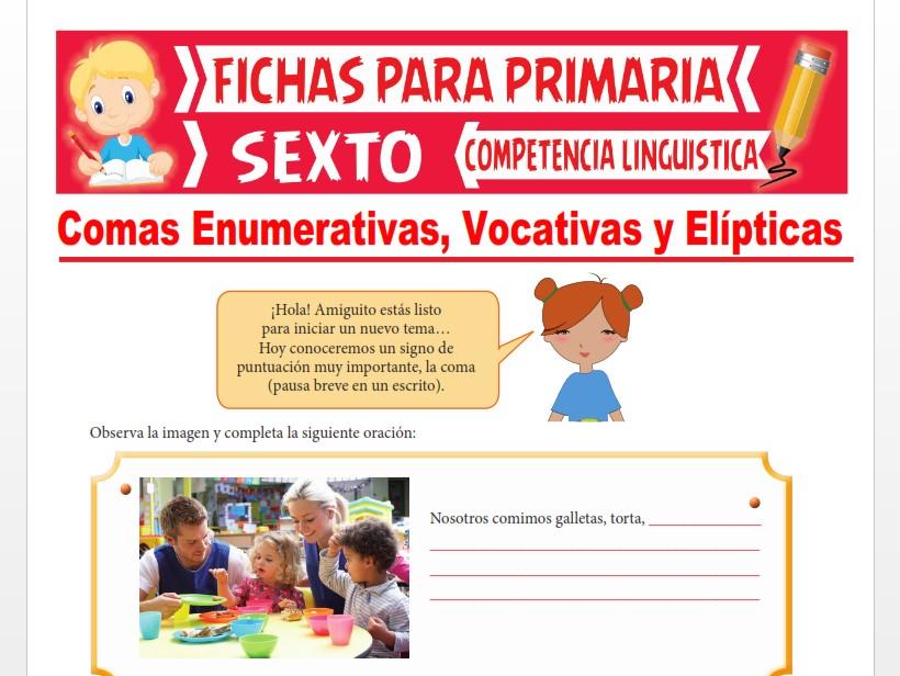 Ficha de Comas Enumerativas, Vocativas y Elípticas para Sexto Grado de Primaria