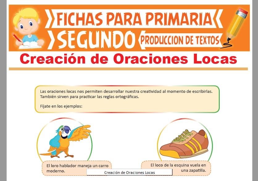 Ficha de Creación de Oraciones Locas para Segundo Grado de Primaria
