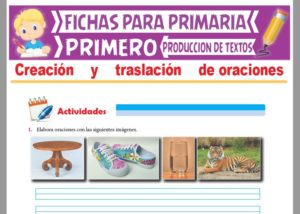Ficha de Creación y Traslación de Oraciones para Primer Grado de Primaria