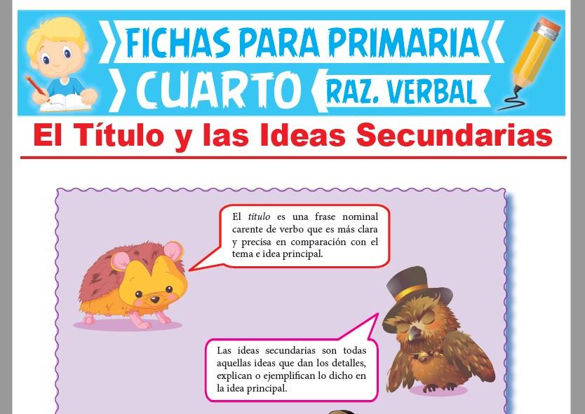 Ficha de El Título y las Ideas Secundarias para Cuarto Grado de Primaria