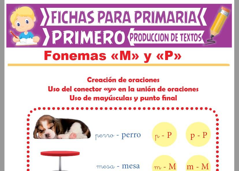 Ficha de Fonemas M y P para Primer Grado de Primaria