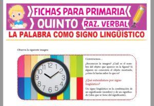 Ficha de La Palabra como Signo Lingüístico para Quinto Grado de Primaria