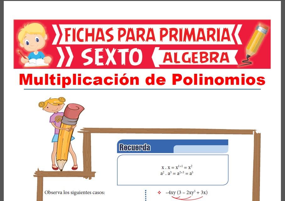 Ficha de Multiplicación de Polinomios para Sexto Grado de Primaria