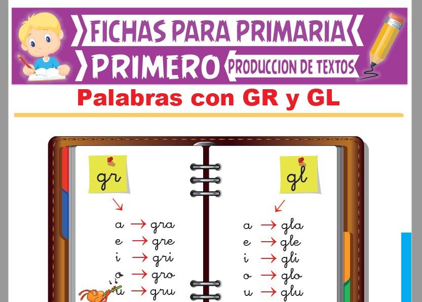 Palabras con GR y GL para Primer Grado de Primaria