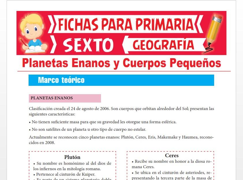 Ficha de Planetas Enanos y Cuerpos Pequeños para Sexto Grado de Primaria