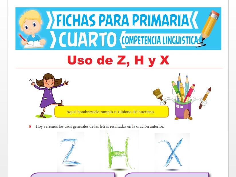 Ficha de Uso de Z, H y X para Cuarto Grado de Primaria