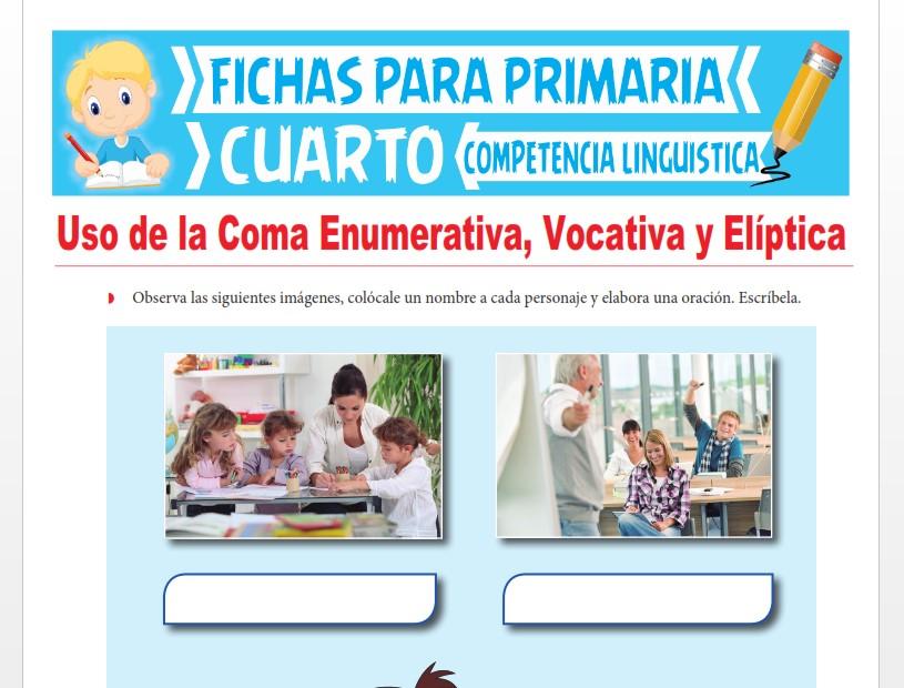 Ficha de Uso de la Coma Enumerativa, Vocativa y Elíptica para Cuarto Grado de Primaria