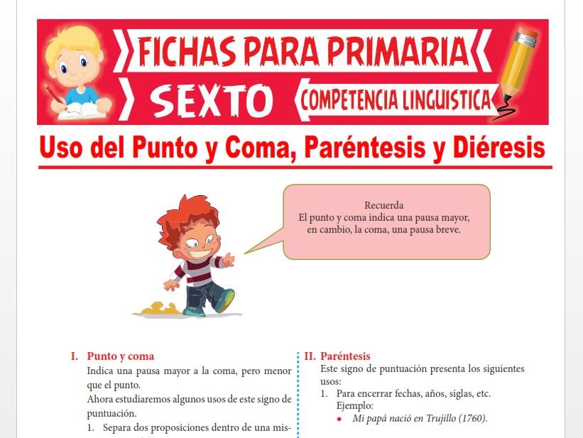 Ficha de Uso del Punto y Coma, Paréntesis y Diéresis para Sexto Grado de Primaria