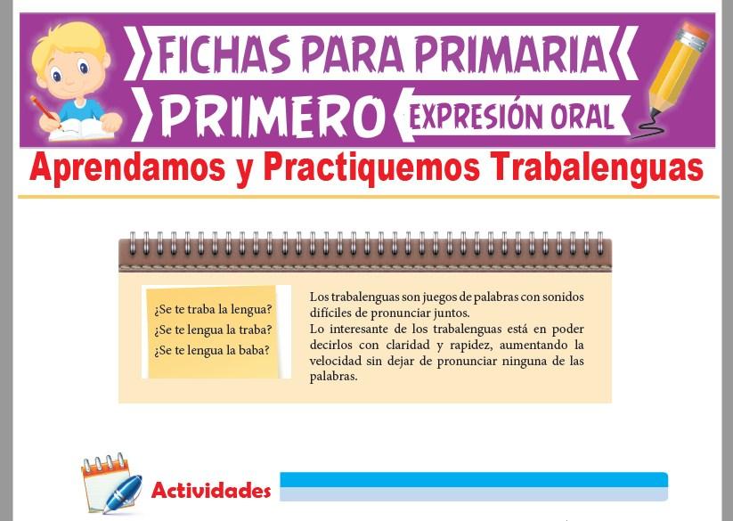 Ficha de Aprendamos y Practiquemos Trabalenguas para Primer Grado de Primaria