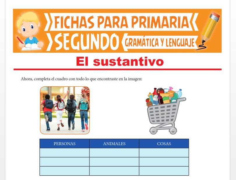 Ficha de Aprendiendo sobre el Sustantivo para Segundo Grado de Primaria