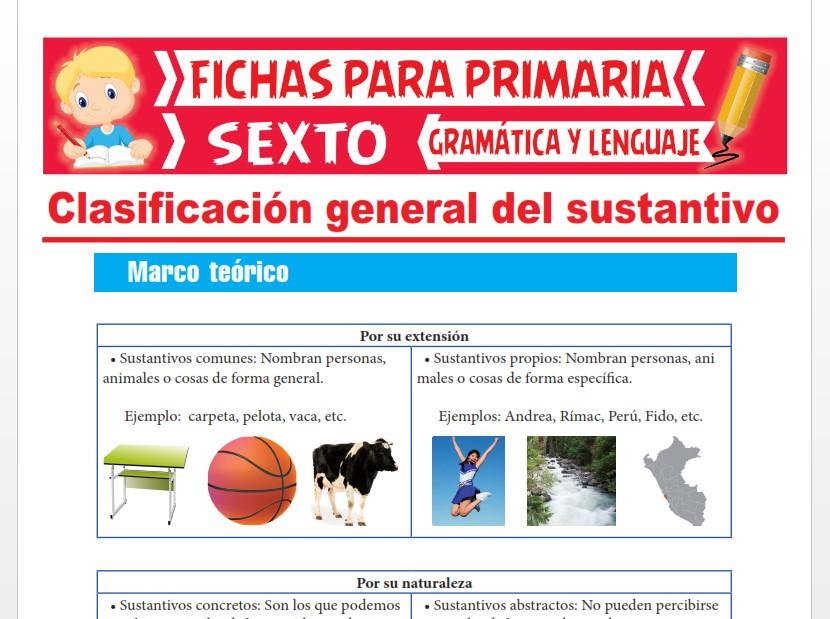 Ficha de Clasificación general del Sustantivo para Sexto Grado de Primaria