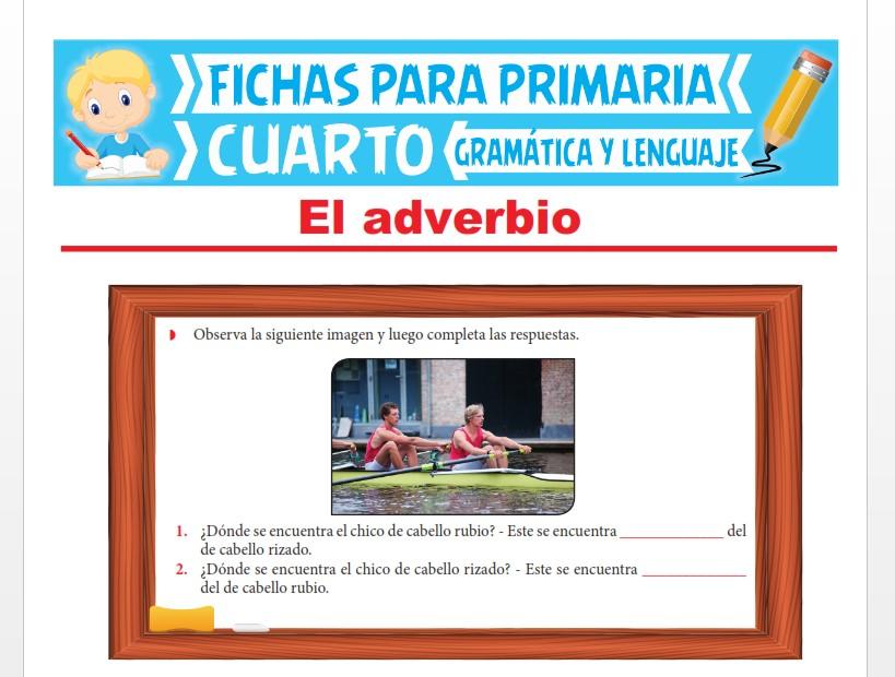 Ficha de ¿Qué es el Adverbio? para Cuarto Grado de Primaria