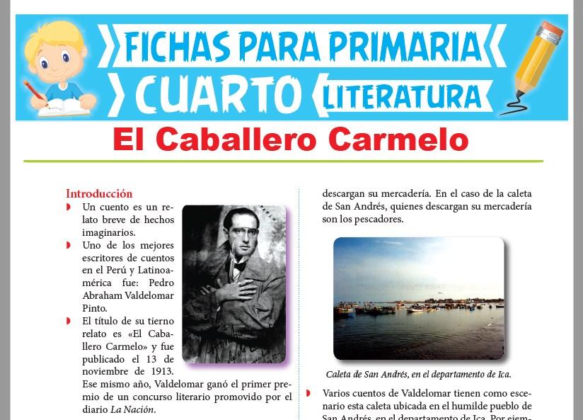 Ficha de El Caballero Carmelo para Cuarto Grado de Primaria