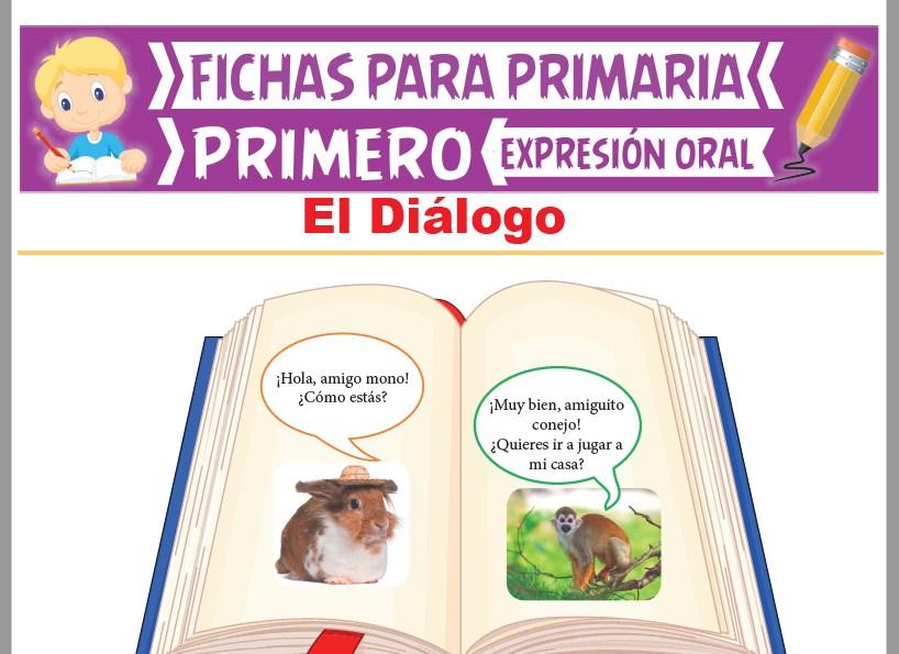 Ficha de El Diálogo para Primer Grado de Primaria