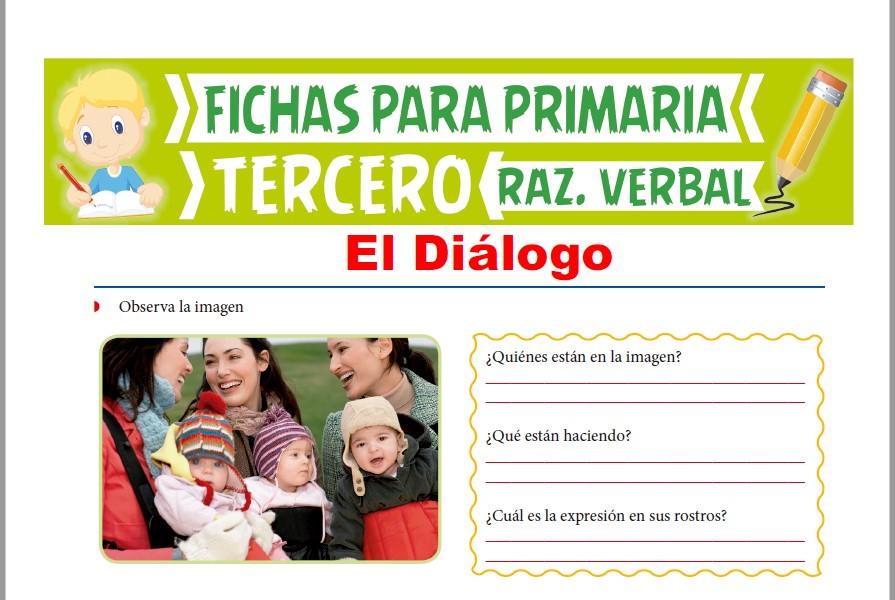 Ficha de El Diálogo para Tercer Grado de Primaria
