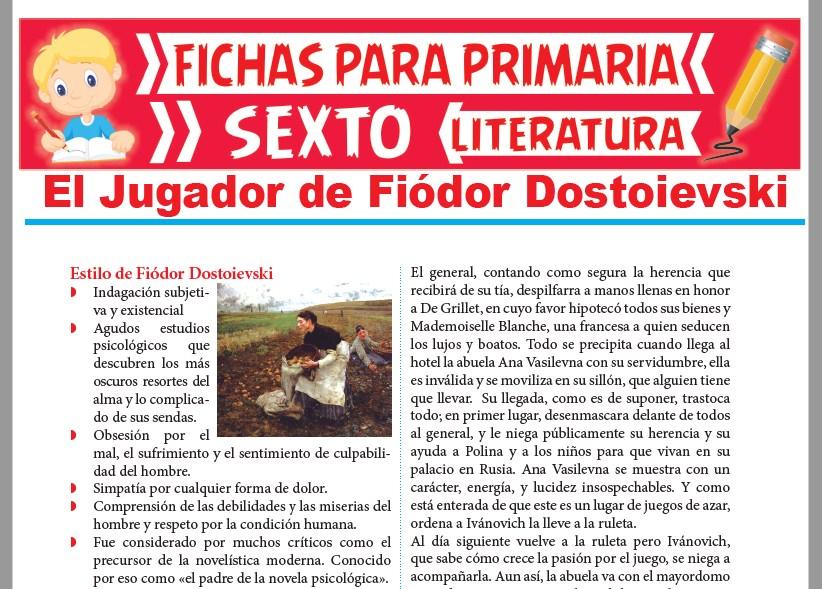 Ficha de El Jugador de Fiódor Dostoievski para Sexto Grado de Primaria