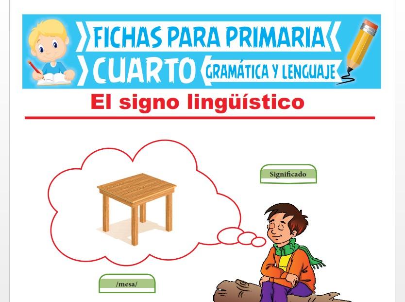 Ficha de El Signo Lingüístico para Cuarto Grado de Primaria